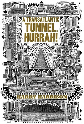 A Transatlantic Tunnel, Hurrah! By Harrison, Harry